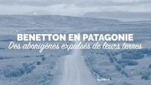 Benetton en Patagonie : des aborigènes violemment expulsés de leurs terres