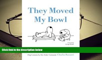 PDF [FREE] DOWNLOAD  They Moved My Bowl: Dog Cartoons by New Yorker Cartoonist Charles Barsotti
