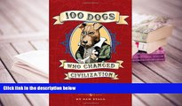 PDF [DOWNLOAD] 100 Dogs Who Changed Civilization TRIAL EBOOK