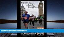 PDF [DOWNLOAD] From Parkrun to London Marathon: Jim Mowatt runs the marathon for Save The Rhino