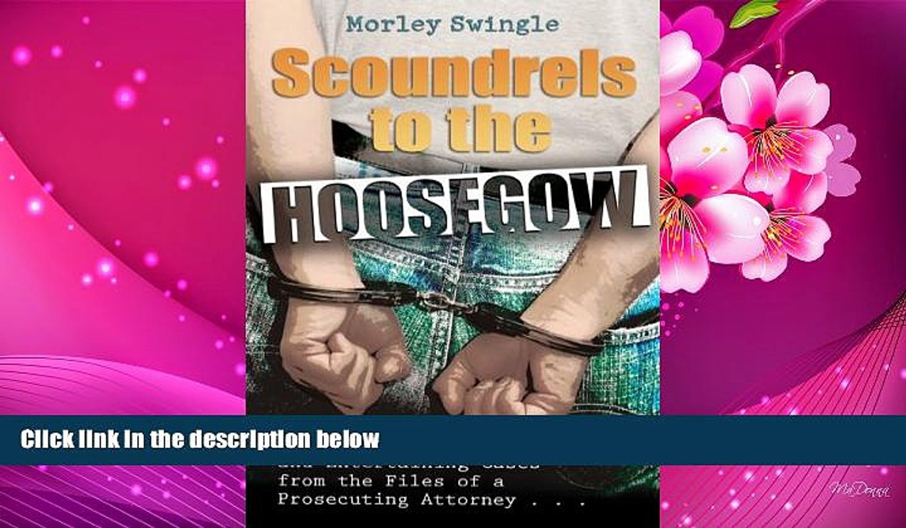 DOWNLOAD EBOOK Scoundrels to the Hoosegow: Perry Mason Moments and Entertaining Cases from the