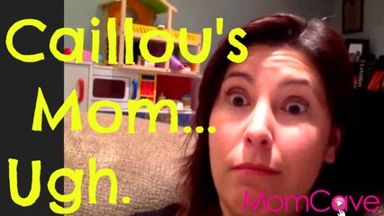 The Truth About Caillou's Mom | Hilarious MomCave LIVE about How Much We Hate Caillou AND His Mom