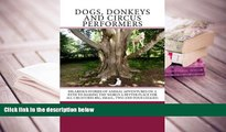 BEST PDF  Dogs, Donkeys   Circus Performers: Hilarous stories of animal adventures on a path to