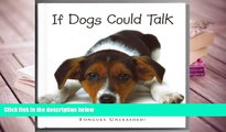 PDF [DOWNLOAD] If Dogs Could Talk: Tongues Unleashed! [DOWNLOAD] ONLINE