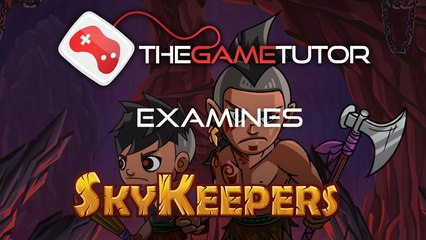 The Game Tutor Examines Skykeepers