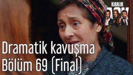Kiralık Aşk 69. Bölüm (Final) Dramatik Kavuşma
