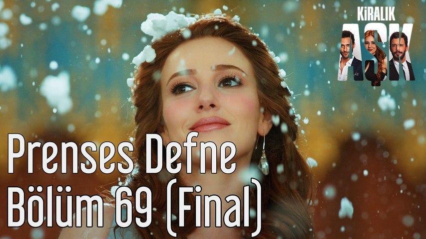 Kiralık Aşk 69. Bölüm (Final) Prenses Defne