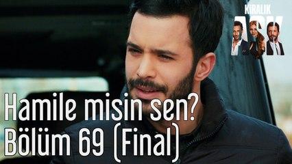 Kiralık Aşk 69. Bölüm (Final) Hamile misin Sen?