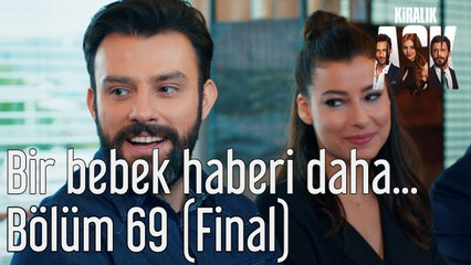 Kiralık Aşk 69. Bölüm (Final) Bir Bebek Haberi Daha...
