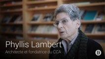 Entrevue avec Phyllis Lambert