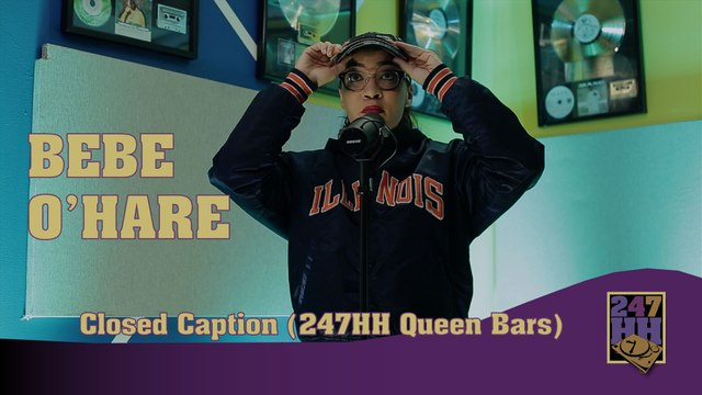 Bebe O'hare - Closed Caption (247HH Queen Bars)