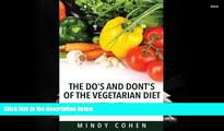 PDF  The Do s and Don ts of the Vegetarian Diet: Weight Loss Tips for Vegetarians: Weight Loss