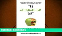 Audiobook  The Alternate-Day Diet Revised: The Original Up-Day, Down-Day Eating Plan to Turn on