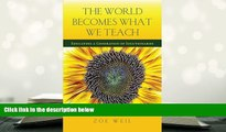 Download [PDF]  The World Becomes What We Teach: Educating a Generation of Solutionaries For Kindle
