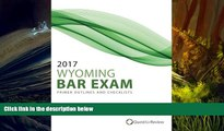 Read Book 2017 Wyoming Bar Exam Primer Outlines and Checklists Quest Bar Review  For Online