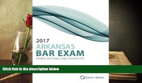 Read Book 2017 Arkansas Bar Exam Primer Outlines and Checklists Quest Bar Review  For Full
