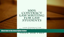 Read Book 100% Contract Law Writing For Law Students  100% Contract Law Writing For Law Students