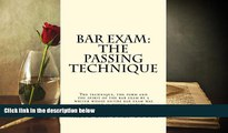 Read Book Bar Exam: The Passing Technique: The technique, the form and the spirit of the bar exam