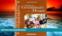 PDF [DOWNLOAD] Going to Grandma s House (Good Ole Days) (Good Old Days) BOOK ONLINE