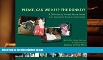 PDF [FREE] DOWNLOAD  Please, Can We Keep the Donkey?: A Collection of Animal Rescue Stories