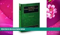 READ book Florida Construction Law Manual, 2009-2010 ed. (Vol. 8, Florida Practice Series) Larry