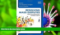 FREE [DOWNLOAD] Resolving Mass Disputes: ADR and Settlement of Mass Claims Christopher Hodges Pre