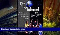 PDF [DOWNLOAD] Off The Internet for Everyone (Off the Internet, 1) READ ONLINE