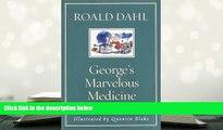 BEST PDF  George s Marvelous Medicine BOOK ONLINE