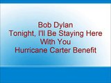Bob Dylan - Tonight, I'll Be Staying Here With You - Hurricane Carter Benefit Concert