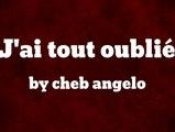Celine Feat Cheb Angelo - j'ai tout oublie