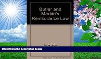 DOWNLOAD EBOOK Butler and Merkin s Reinsurance Law John Butler Trial Ebook
