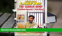 PDF [DOWNLOAD] Saddam Dump, Saddam Hussein s Trial Blog (National Lampoon) READ ONLINE