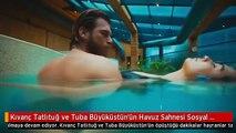 Kıvanç Tatlıtuğ ve Tuba Büyüküstün'ün Havuz Sahnesi Sosyal Medyayı Salladı
