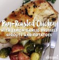Pan-Roasted Chicken with Lemon-Garlic Brussels Sprouts and Potatoes