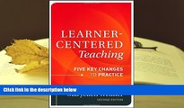Epub  Learner-Centered Teaching: Five Key Changes to Practice For Ipad