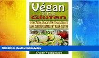 Download [PDF]  Vegan sans Gluten: 57 recettes de petits déjeuners, déjeuners, dîners et