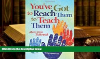 Epub  You ve Got to Reach Them to Teach Them: Hard Facts About the Soft Skills of Student