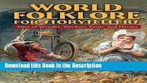 Download [PDF] World Folklore for Storytellers: Tales of Wonder, Wisdom, Fools, and Heroes Online