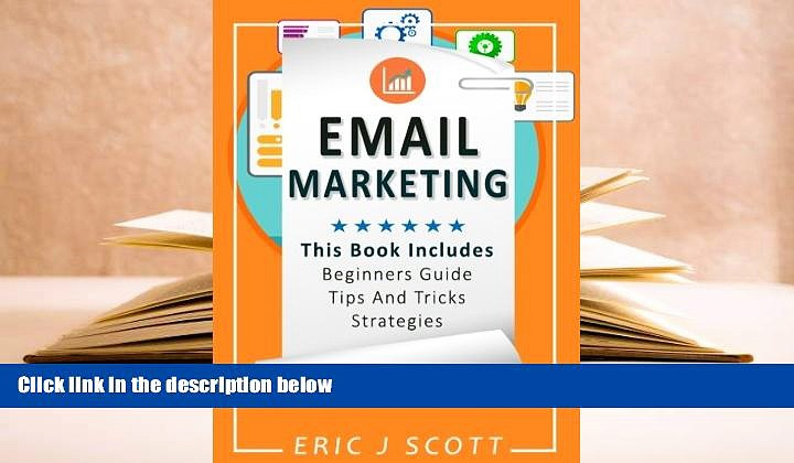 Read Online Email Marketing: This Book Includes  Email Marketing Beginners Guide, Email Marketing