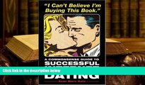 Epub  I Can t Believe I m Buying This Book: A Commonsense Guide to Successful Internet Dating Full