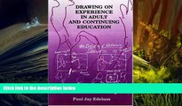 PDF [FREE] DOWNLOAD  Drawing on Experience in Adult and Continuing Education Paul J. Edelson BOOK