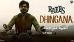 Dhingana | Raees | Shah Rukh Khan | أغنية شاروخان وماهيرا خان مترجمة | بوليوود عرب