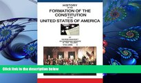 FREE [PDF] DOWNLOAD History Of The Formation Of The Constitution Of The United States Of America: