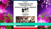 FREE [DOWNLOAD] History Of The Formation Of The Constitution Of The United States Of America: