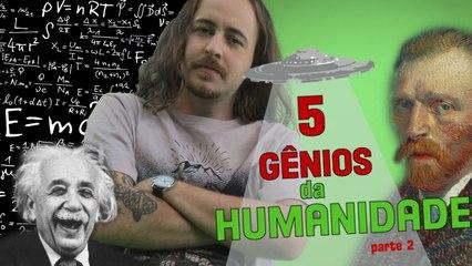 EP 22 - 5 Gênios da Humanidade - parte 2