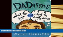 Download [PDF]  Dadisms: What He Says and What He Really Means Trial Ebook