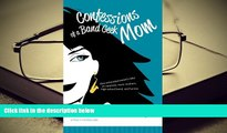 Download [PDF]  Confessions of a Band Geek Mom: One exhausted parent s take on carpools, room