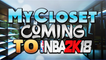 NEW FEATURE COMING TO NBA 2K18! MY CLOSET IDEA IS COMING SOON! YOU CAN SAVE YOUR OUTFITS   NBA 2K17!