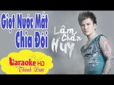 [ Karaoke ] Giọt Nước Mắt Chia Đôi ( Beat Chuẩn ) - Lâm Chấn Huy By Thành Được