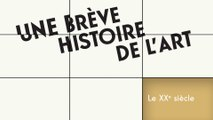 MOOC Une brève histoire de l'art, Le XXe siècle : Un peu d'histoire